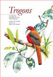 Trogons : A Natural History of the Trogonidae, Gilbert, Albert Earl and Forshaw, Joseph M., 0691141584
