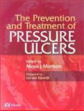 The Prevention and Treatment of Pressure Ulcers, Morison, Moya J., 0723431582