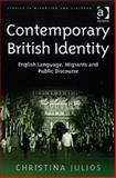 Contemporary British Identity : Language Migrants and Public Discourse, Julios, Christina, 0754671585
