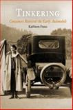 Tinkering : Consumers Reinvent the Early Automobile, Franz, Kathleen, 0812221583