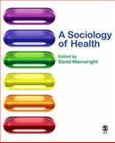 A Sociology of Health, Wainwright, David, 1412921589