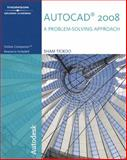 AutoCAD 2008 : A Problem-Solving Approach, Tickoo, Sham, 1428311580