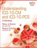Understanding ICD-10-CM and ICD-10-PCS - A Worktext, Bowie, Mary Jo and Schaffer, Regina M., 1435481585