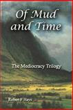 Of Mud and Time, Robert Hays, 1481851586
