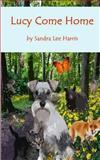 Lucy Come Home, Sandra Lee Harris, 1493731580