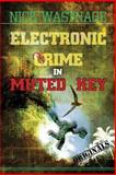 Electronic Crime in Muted Key, Nick Wastnage, 1497551587