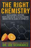 The Right Chemistry, Joe Schwarcz, 0385671598