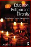 Education, Religion and Diversity : Developing a New Model of Religious Education, Barnes, L. Philip, 0415741599