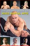 The Ultimate Guide to Mixed Martial Arts, , 0897501594