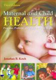 Maternal and Child Health, Jonathan B. Kotch, 1449611591