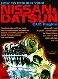 How to Rebuild Your Nissan and Datsun OHC Engine, Monroe, Tom, 1555611591