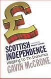 Scottish Independence, Gavin McCrone, 178027159X