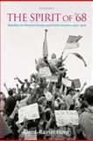 The Spirit of '68 : Rebellion in Western Europe and North America, 1956-1976, Horn, Gerd-Rainer, 0199541590