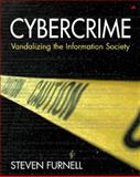 Cybercrime : Vandalizing the Information Society, Furnell, Steven, 0201721597