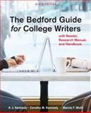 The Bedford Guide for College Writers with Reader, Research Manual, and Handbook, Kennedy, Dorothy M. and Muth, Marcia F., 031260159X