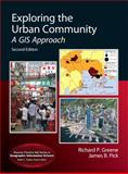 Exploring the Urban Community : A GIS Approach, Greene, Richard P. and Pick, James B., 0321751590