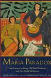 The Maria Paradox, Rosa M. Gil and Carmen I. Vazquez, 0399141596