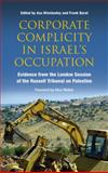 Corporate Complicity in Israel's Occupation : Evidence from the London Session of the Russell Tribunal on Palestine, Ali El Kenz, 0745331599