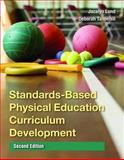 Standards-Based Physical Education Curriculum Development, Lund, Jacalyn and Tannehill, Deborah, 0763771597