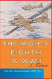 The Mighty Eighth in WWII : A Memoir, McLaughlin, J. Kemp, 0813191599