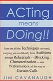 Acting Means Doing !!, Jim Cavanaugh, 1477491597