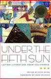 Under the Fifth Sun : Latino Literature from California, , 1890771597