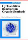 Cycloaddition Reactions in Organic Synthesis, Shū Kobayashi, Karl Anker Jorgensen, 3527301593