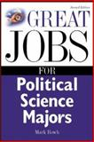 Great Jobs for Political Science Majors, Mark Rowh, 0071411593