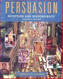 Persuasion : Reception and Responsibility, Larson, Charles U., 0495091596