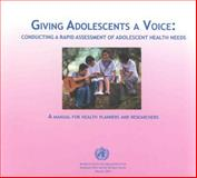Giving Adolescents a Voice, World Health Organization, Regional Office for the Western Pacific Staff, 9290611596