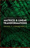 Introduction to Matrices and Linear Transformations, Finkbeiner, Daniel T., 048648159X