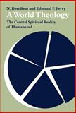 A World Theology : The Central Spiritual Reality of Humankind, Reat, N. Ross and Perry, Edmund F., 0521331595