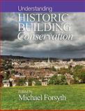 Understanding Historic Building Conservation, Forsyth, M., 1118781597
