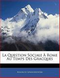 La Question Sociale À Rome Au Temps des Gracques, Maurice Lewandowski, 1141831597