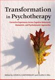 Transformation in Psychotherapy : Corrective Experiences Across Cognitive Behavioral, Humanistic, and Psychodynamic Approaches, Louis G. Castonguay, 1433811596