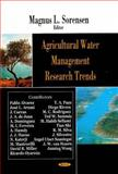 Agricultural Water Management Research Trends, Sørensen, Magnus L., 1604561599
