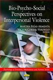 Bio-Psycho-Social Perspectives on Interpersonal Violence, Frias-Armenta, Martha, 1616681594