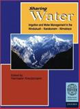 Sharing Water : Irrigation and Water Management in the Hindukush-Karakoram-Himalaya, , 0195791592