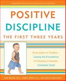 Positive Discipline - The First Three Years, Jane Nelsen and Cheryl Erwin, 0307341593