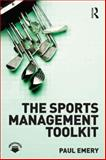 The Sports Management Toolkit, Emery, Paul, 0415491592