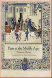 Paris in the Middle Ages, Roux, Simone, 0812241592