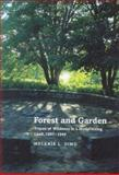 Forest and Garden : Traces of Wildness in a Modernizing Land, 1897-1949, Simo, Melanie Louise, 0813921597