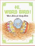 Hi, Word Bird!, Jane Belk Moncure, 0895651599