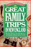 Great Family Trips in New England, Harriet Webster, 0899091598