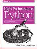 High Performance Python : Practical Performant Programming for Humans, Gorelick, Micha and Terrel, Andy R., 1449361595