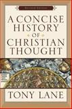 A Concise History of Christian Thought, Lane, Tony, 0801031591