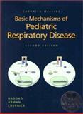 Chernick-Mellins Basic Mechanisms of Pediatric Respiratory Disease, Haddad, Gabriel G. and Chernick, Victor, 155009159X
