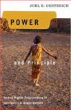 Power and Principle : Human Rights Programming in International Organizations, Oestreich, Joel E., 1589011597