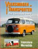 VW Transporter - The Complete Story, Meredith, Laurence, 1861261594
