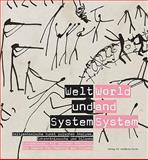 Welt und System / World and System, Robert K#xF6, 3869841591